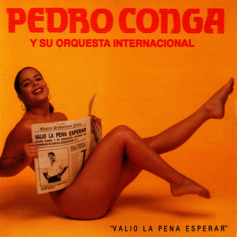Valio-La-Pena-Esperar-Pedro-Conga-Y-Su-O